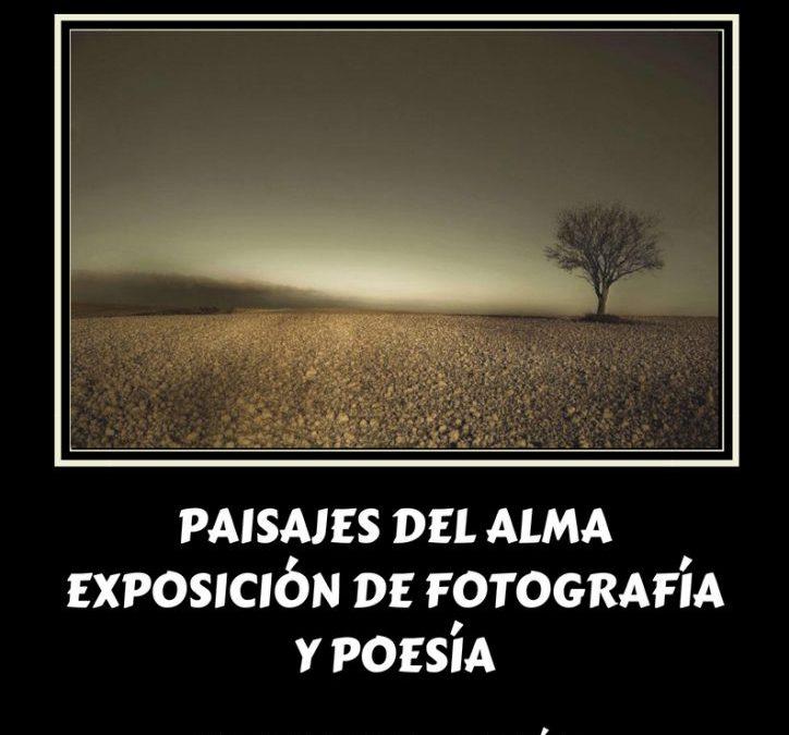 PAISAJES DEL ALMA – EXPOSICIÓN DE FOTOGRAFÍA Y POESÍA